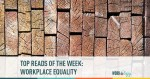 Top Reads of the Week: Workplace Equality