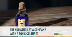 are you stuck at a company with a toxic cutlure