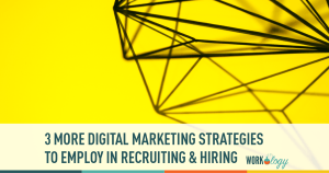 3 More Creative Digital Recruiting Programs To Use