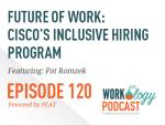 Workology Podcast Episode 120, Pat Romzek, Cisco inclusive hiring program