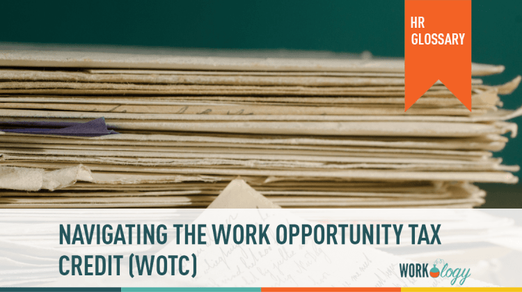 An Employer S Work Opportunity Tax Credit Wotc Guide Workology