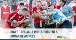 agile hr, agile human resources, agile recruiting, agile recruitment