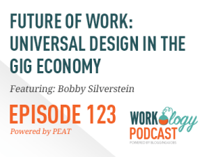 episode 123: Future of work: universal design in the gig economy and people with disabilities with bobby Silverstein