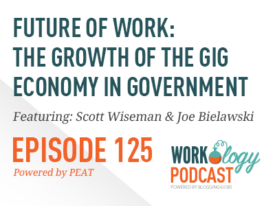 Workology Podcast Episode 125: Growth of Gig Economy in Government with Joe Bielawski and Scott Wiseman