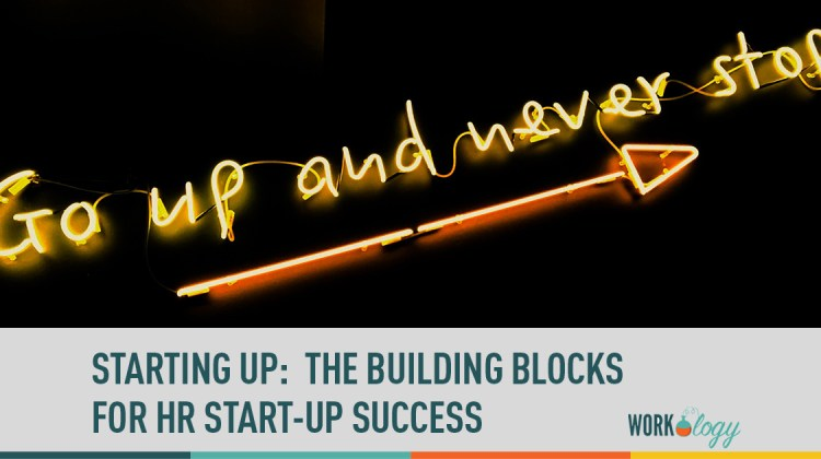 starting up: the building blocks for HR start-up success