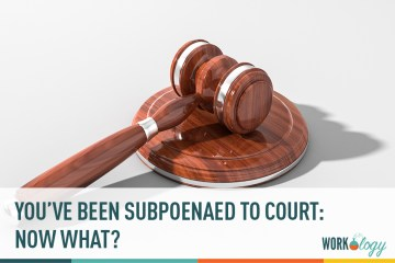 You've Been Subpoenaed to Court: Now What?
