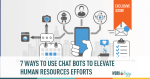 #SXSW Exclusive: 7 Ways to Use Chat Bots to Elevate #HR