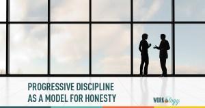 Progressive Discipline As Model for Honesty, Not Punishment