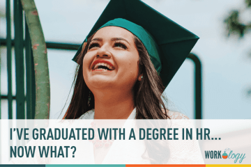 New to HR? I Have My Degree…Now What?