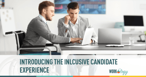 The Inclusive Candidate Experience