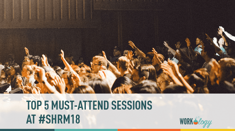 Top 5 Sessions at #SHRM18 in Chicago | Workology