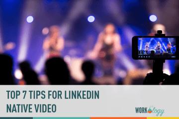 Top 7 Tips for LinkedIn Native Video