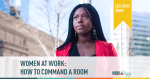 Women at Work: How to Command a Room #SHRM18
