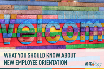 Hiring Is Only the First Step: What You Should Know About New Employee Orientation