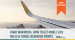 Road Warriors: How to Get More Frequent Flier Miles and Points