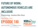 Ep 180 – Autonomous Vehicles Are Inclusive