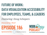 Ep 186 – Data Visualization Accessibility for Employees, Teams, & Leaders