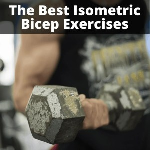 best isometric bicep exercise