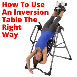 Using inversion table correctly