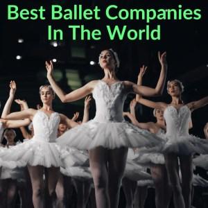 Best Ballet Companies In The World
