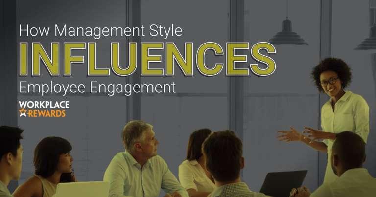 how management style influences employee engagement