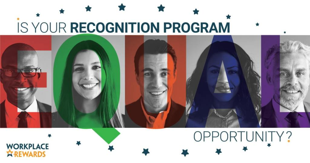 workplace rewards is your recognition program equal opportunity