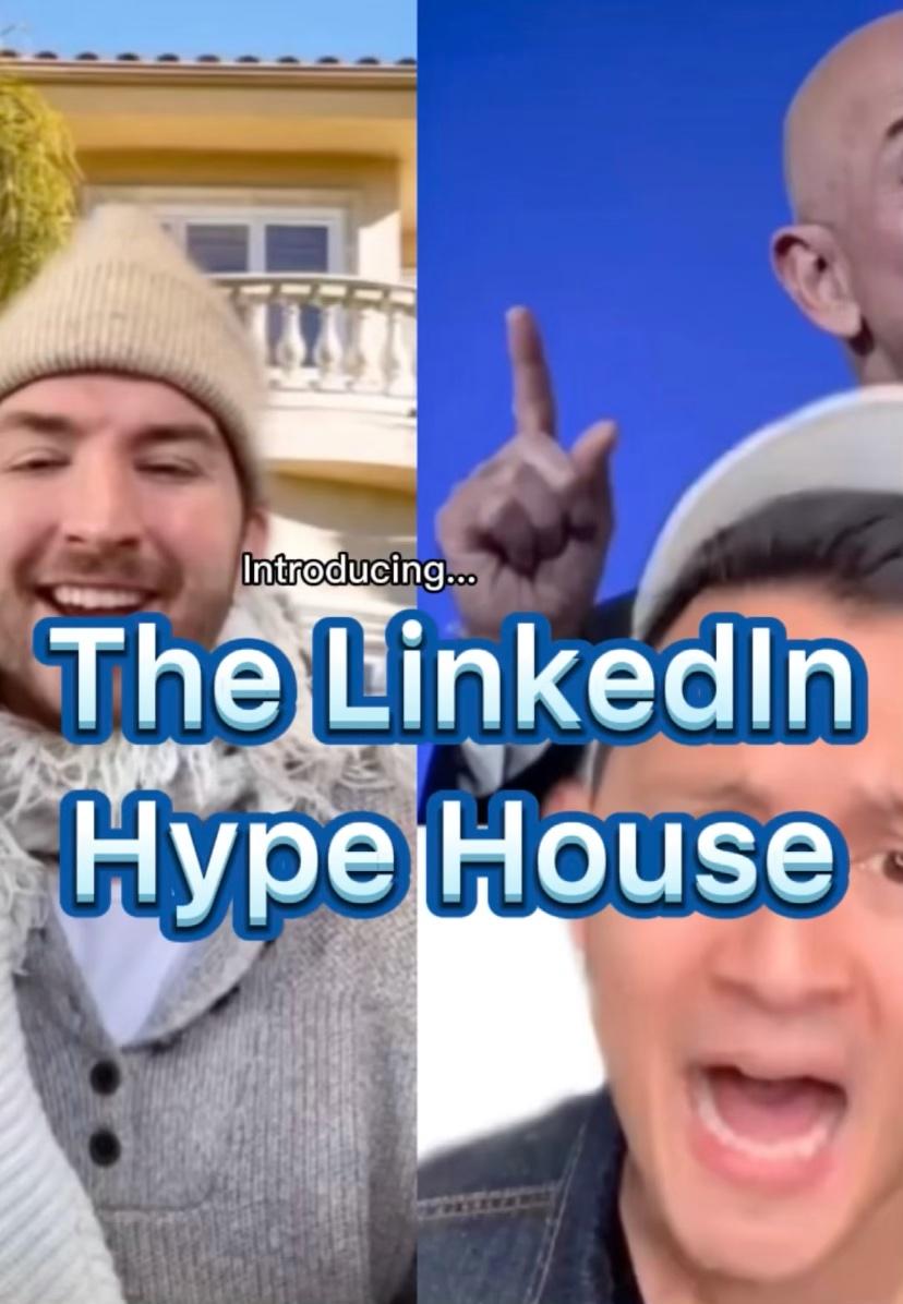 The LinkedIn Hype House