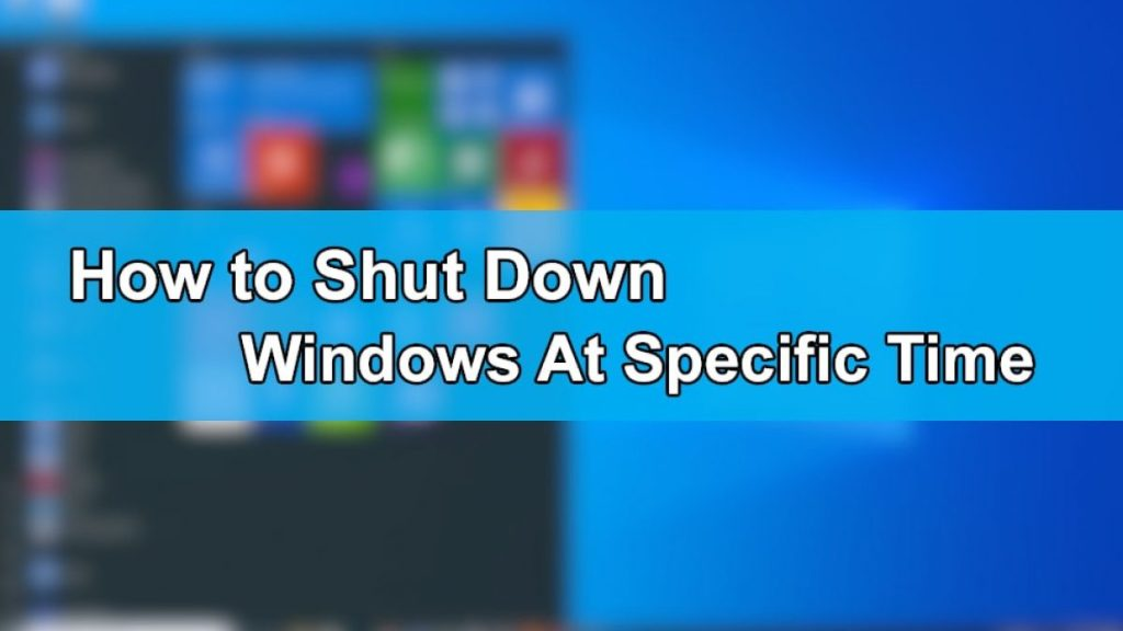 How to Shut Down Window At a Specific Time