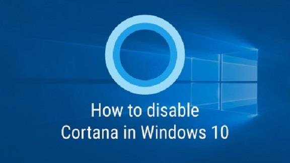 How to Permanently Disable Cortana in Windows 10