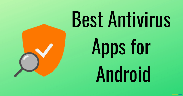 The 6 Best Antivirus Apps for Android