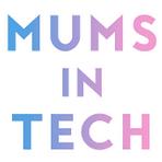 Mums in Tech