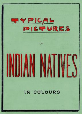 National costumes of India. Typical pictures of Indian Natives.