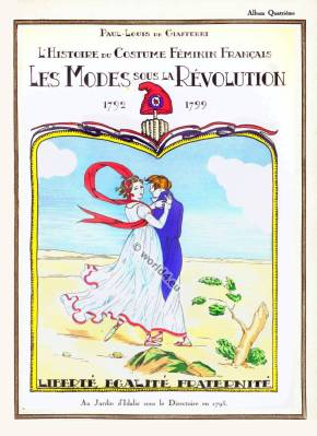 Les Modes sous la Revolution 1792 - 1799. L'Histoire du Costume Féminin Français.