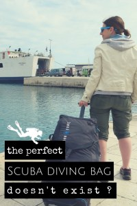 the perfect scuba diving bag doesn't exist?