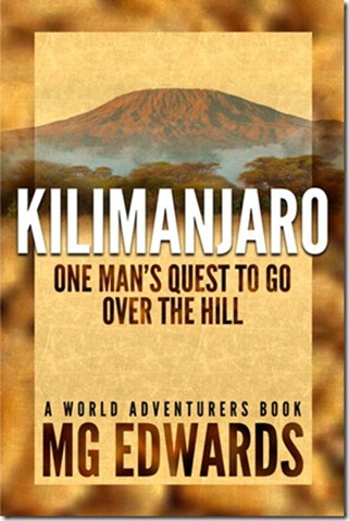 """Kilimanjaro: One Man's Quest to Go Over the Hill"" Now in Print! (1/6)"