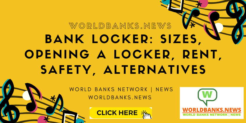 Bank Locker_ Sizes, Opening a locker, Rent, Safety, Alternatives