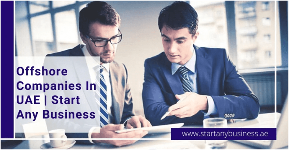 Best Offshore Companies In UAE Start Any Business in 2021