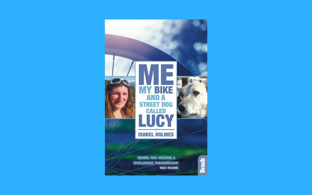 Pre-order: ME, MY BIKE AND A STREET DOG CALLED LUCY