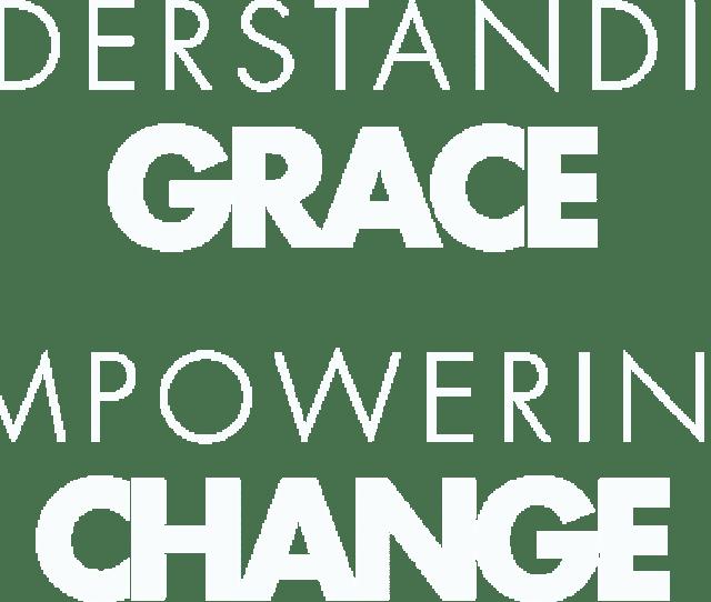 Understanding Grace Empowering Change