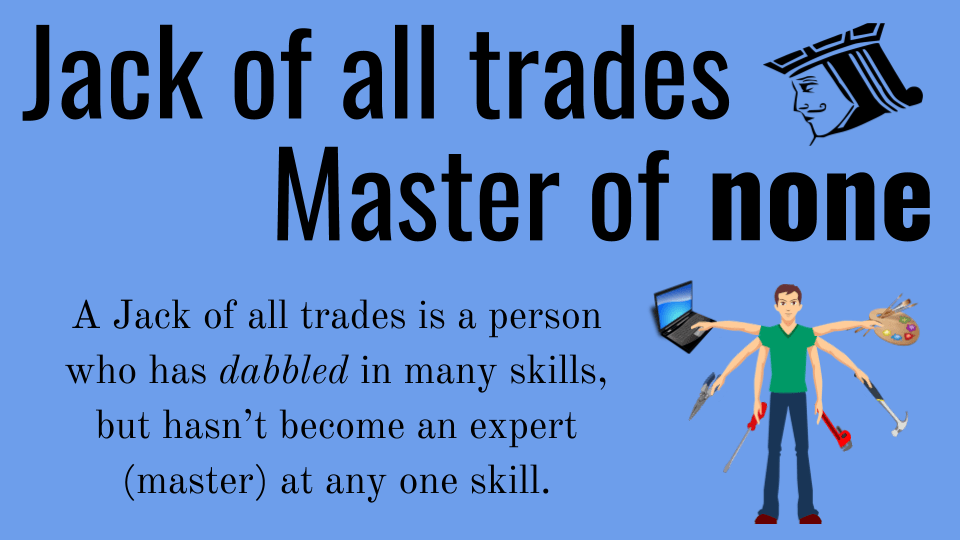 Jack of All Trades - Master of None