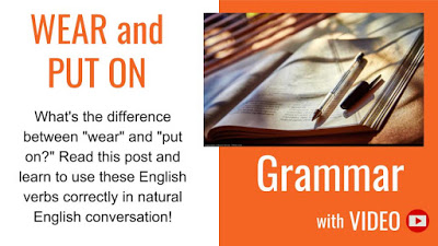 English grammar Wear VS Put On