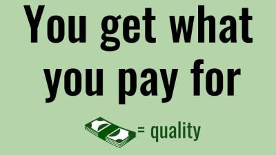 English idiom You get what you pay for