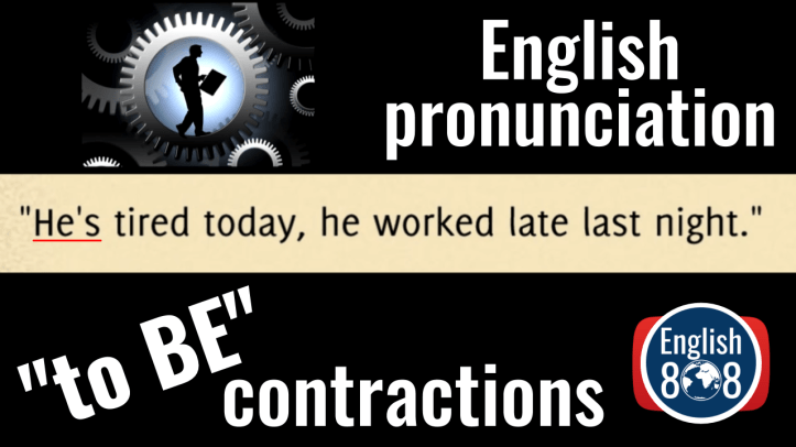 To be contractions English pronunciations.