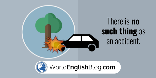 There is no such thing as an accident. English Grammar So and Such