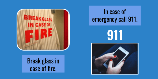 Break glass in case of fire. In case of emergency call 911.