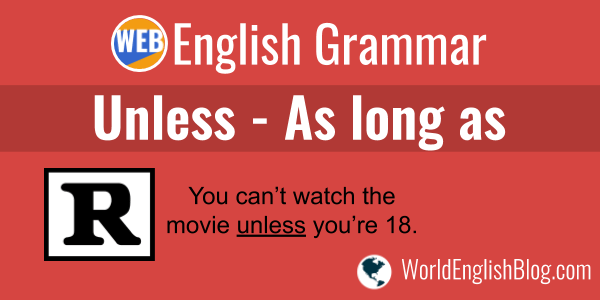 English grammar Unless - As long as