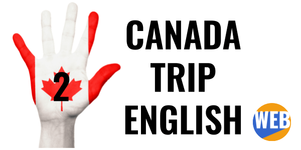 Learn English with a story - Canada Trip 2