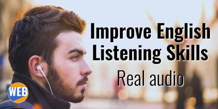 Improve English listening skills with real audio.