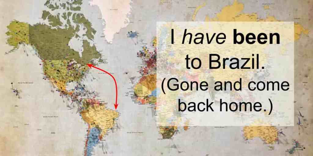 I have been to Brazil.