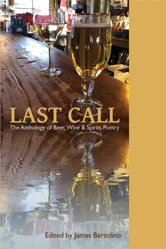 Last Call: The Anthology of Beer, Wine & Spirits Poetry